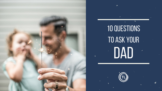 Questions to Ask Your Father